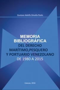 Gustavo Omaña - Memoria Bibliográfica del Derecho Marítimo