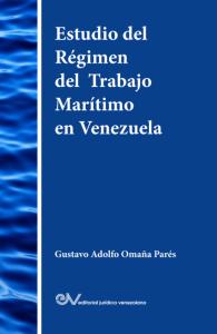 Gustavo Omaña - Régimen del Trabajo Marítimo en Venezuela